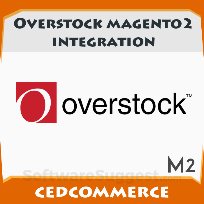 OVERSTOCK MAGENTO 2 INTEGRATION Pricing, Features & Reviews 2019 - Free Demo